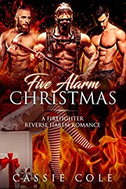 Five Alarm Christmas: A Firefighter Reverse Harem Romance