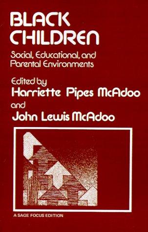 Black Children: Social, Educational, and Parental Environments (SAGE Focus Editions)