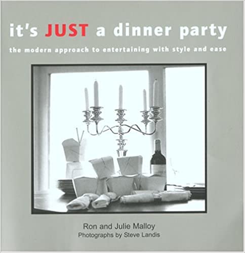 Its Just A Dinner Party: The Modern Approach to Entertaining with Style and Ease (Capital Lifestyles)