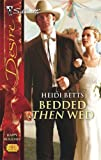Bedded Then Wed, Heidi Betts, 0373767617