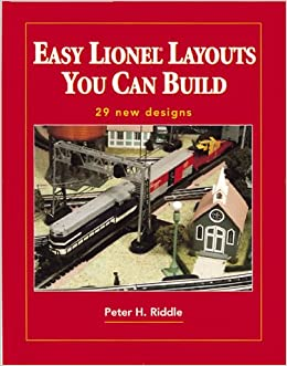 Easy Lionel Layouts You Can Build: Peter H  Riddle