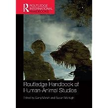 Routledge Handbook of Human-Animal Studies (Routledge International Handbooks)