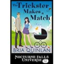 The Trickster Makes A Match: A Nocturne Falls Universe story