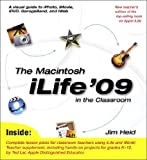 The Macintosh iLife 09 in the Classroom, Peachpit Press Staff and Jim Heid, 0321601335