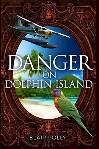Danger on Dolphin Island (You Say Which Way) by Blair Polly (2015-11-10)