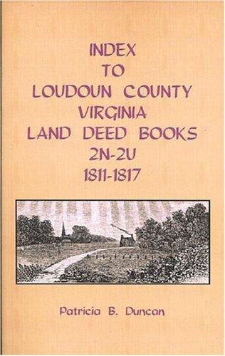 Index To Loudoun County  Virginia  Deed Books  2N 2U  1811 1817