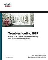 Troubleshooting BGP: A Practical Guide to Understanding and Troubleshooting BGP Front Cover