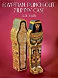 Egyptian Punch-Out Mummy Case, A. G. Smith, 0486277461