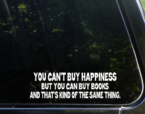 (You Can't Buy Happiness But You Can Buy Books And That's Kind of The Same Thing - 9