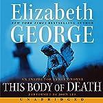 This Body of Death: An Inspector Lynley Novel | Elizabeth George