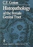 Histopathology of the Female Genital Tract, Genton, C. Y., 3540125124