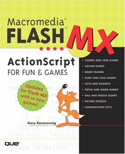 Macromedia Flash MX ActionScript for Fun and Games by Que Publishing