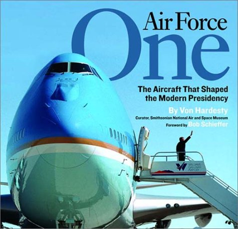 Air Force One: The Aircraft That Shaped the Modern -