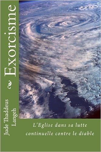 Livre Exorcisme: L'Eglise dans sa lutte continuelle contre le diable epub pdf