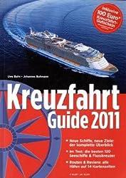 Kreuzfahrt Guide 2011: Für den perfekten Urlaub auf dem Wasser - plus Special Flussreisen