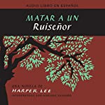 Matar a un ruiseñor [To Kill a Mockingbird] | Harper Lee
