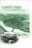 img - for Capital's Utopia: Vandergrift, Pennsylvania, 1855-1916 (Creating the North American Landscape (Hardcover)) book / textbook / text book