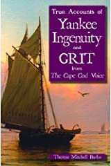 True Accounts of Yankee Ingenuity and Grit from The Cape Cod Voice (American Chronicles) Paperback