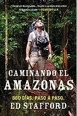 Caminando el Amazonas: 860 días. Paso a paso. (Spanish Edition) by Ed Stafford (2012-11-06) Paperback