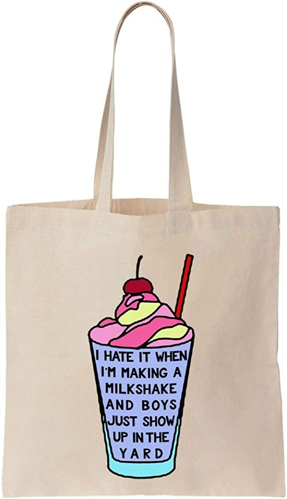 I Hate It When Im Making A Milkshake And Boys Just Show Up In The Yard Giant Milkshake Design Cotton Canvas Tote Bag
