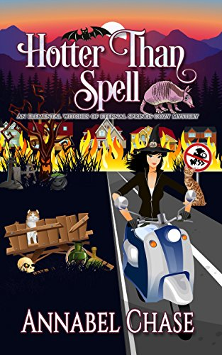 (Hotter Than Spell (An Elemental Witches of Eternal Springs Cozy Mystery Book 3))