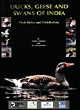 Ducks, Geese And Swans of India: Their Status and Distribution