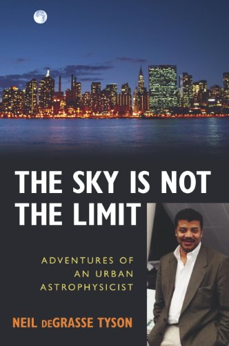 The Sky Is Not the Limit: Adventures of an Urban Astrophysicist cover