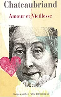 Amour et Vieillesse par François-René de Chateaubriand