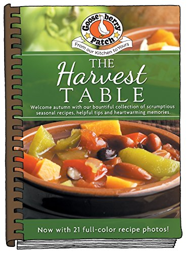 The Harvest Table updated with photos: Welcome Autumn with Our Bountiful Collection of Scrumptious Seasonal Recipes, Helpful Tips and Heartwarming ... photos! (Seasonal Cookbook Collection) by Gooseberry Patch