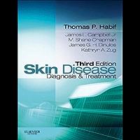 Skin Disease E-Book: Diagnosis and Treatment (Skin Disease: Diagnosis and Treatment (Habif))