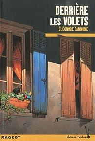 Derrière les volets par Eléonore Cannone