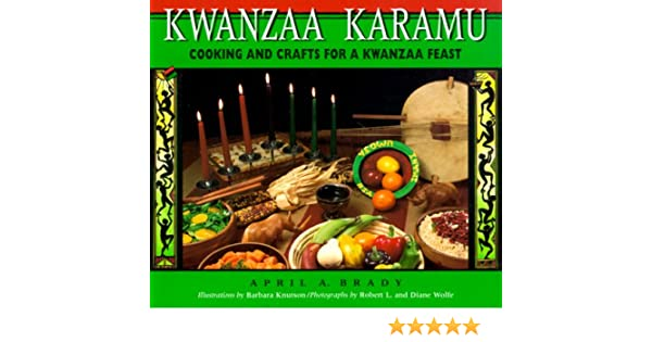 kwanzaa karamu cooking and crafts for a kwanzaa feast april a brady barbara knutson 9780876146330 amazoncom books
