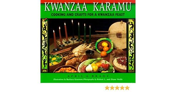 kwanzaa karamu cooking and crafts for a kwanzaa feast april a brady barbara knutson 9780876146330 amazoncom books