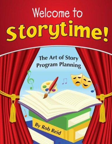Read Online Welcome to Storytime!: The Art of Story Program Planning pdf epub