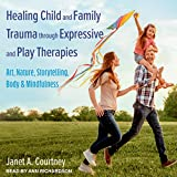 Healing Child and Family Trauma through