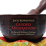 jack kornfield audio books - Guided Meditation: Six Essential Practices to Cultivate Love, Awareness, and Wisdom