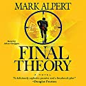 Final Theory: A Novel Audiobook by Mark Alpert Narrated by Adam Grupper