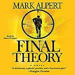 Final Theory: A Novel | Mark Alpert