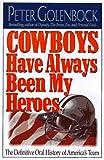 Cowboys Have Always Been My Heroes, Peter Golenbock, 0446519502