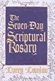 img - for The Seven-Day Scriptural Rosary book / textbook / text book