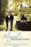 Abigail's Redemption, Adda Leah Davis, 1449722865