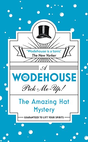 The Amazing Hat Mystery (Wodehouse Pick Me Up)