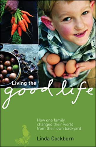 Living The Good Life: How One Family Changed Their World