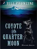 Coyote and Quarter-Moon, Bill Pronzini, 1594144052