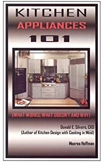 Kitchen Appliances 101: What Works, What Doesnu0027t And Why