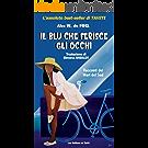 Il blu che ferisce gli occhi: Tahiti Blues (italian) (Italian Edition)