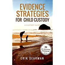 Evidence Strategies for Child Custody: A Custody Guidebook