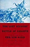The Lost Account of the Battle of Corinth and the Court Martial of General Van Dorn, , 0916107329
