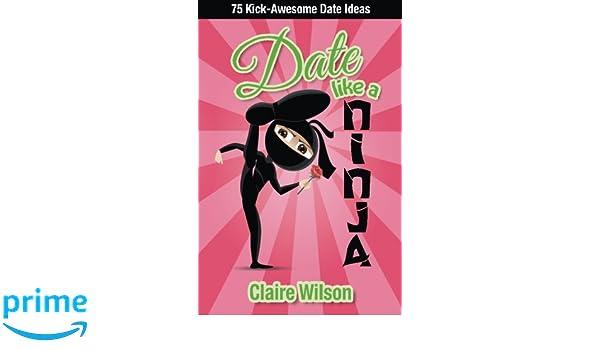 Date Like a Ninja: 75 Kick-Awesome Date Ideas: Amazon.es ...