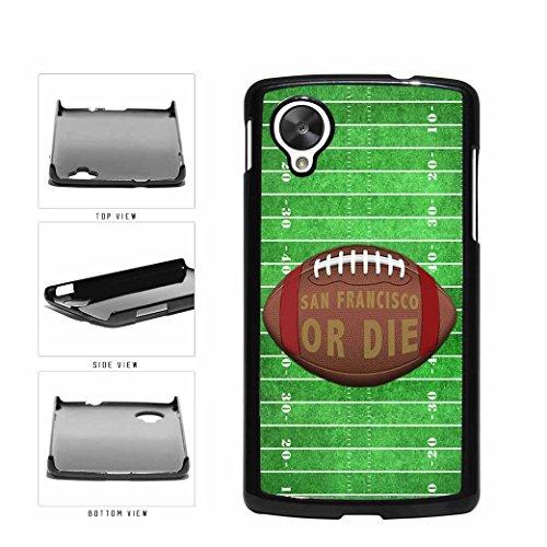San Francisco or Die Football Field Plastic Phone Case Back Cover Nexus 5